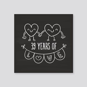 "39th Anniversary Gift Chalk Square Sticker 3"" x 3"""