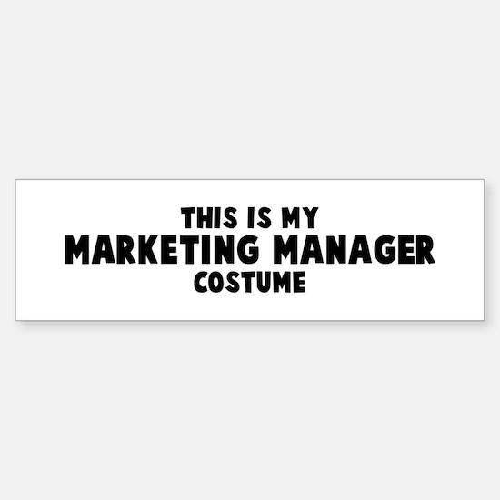 Marketing Manager costume Bumper Bumper Bumper Sticker