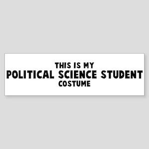 Political Science Student cos Bumper Sticker