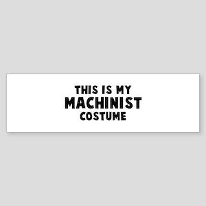 Machinist costume Bumper Sticker