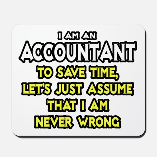 Accountant...Assume I Am Never Wrong Tee Shirt Mou