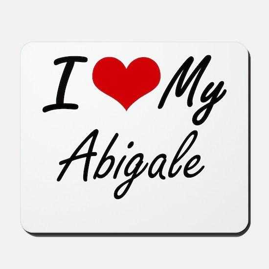 I love my Abigale Mousepad