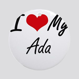 I love my Ada Round Ornament