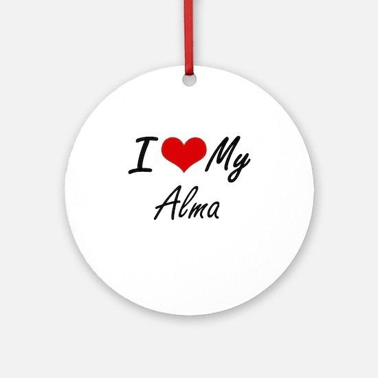 I love my Alma Round Ornament