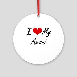 I love my Amani Round Ornament