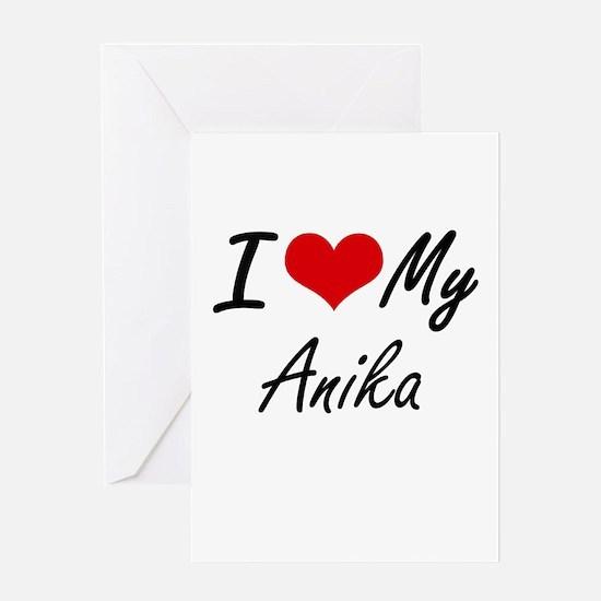 I love my Anika Greeting Cards