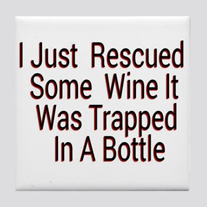 I just rescued some wine it was trapp Tile Coaster