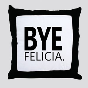 Funny Bye Felicia Gifts Throw Pillow