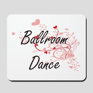 Ballroom Dance Artistic Design with Hear Mousepad