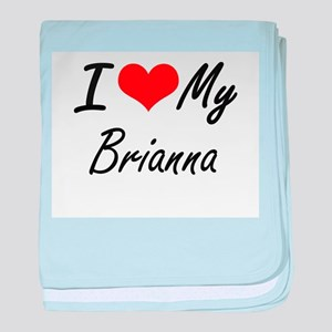 I love my Brianna baby blanket