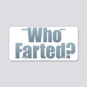 Who Farted? Aluminum License Plate