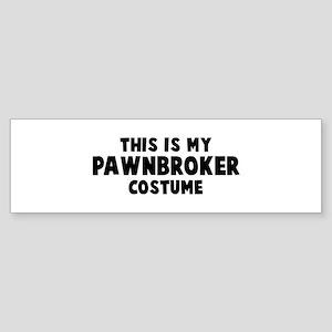 Pawnbroker costume Bumper Sticker