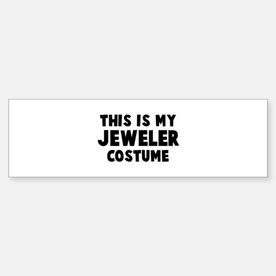 Jeweler costume Bumper Bumper Bumper Sticker