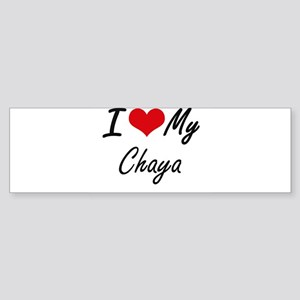 I love my Chaya Bumper Sticker