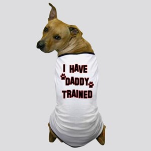 I Have Daddy Trained Red Dog T-Shirt