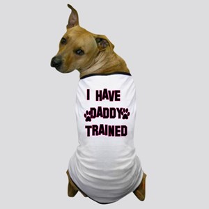 I Have Daddy Trained Pink Dog T-Shirt