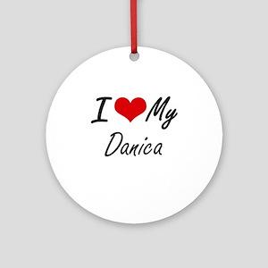 I love my Danica Round Ornament