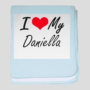 I love my Daniella baby blanket