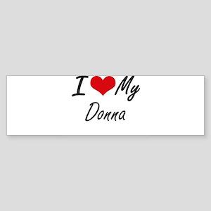 I love my Donna Bumper Sticker