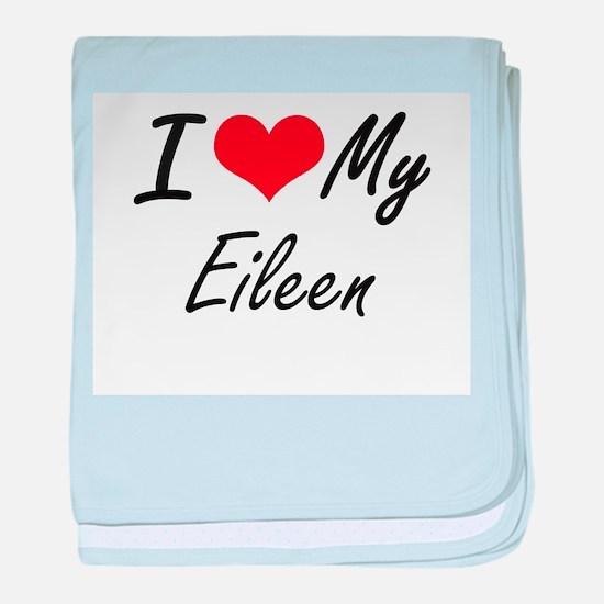 I love my Eileen baby blanket