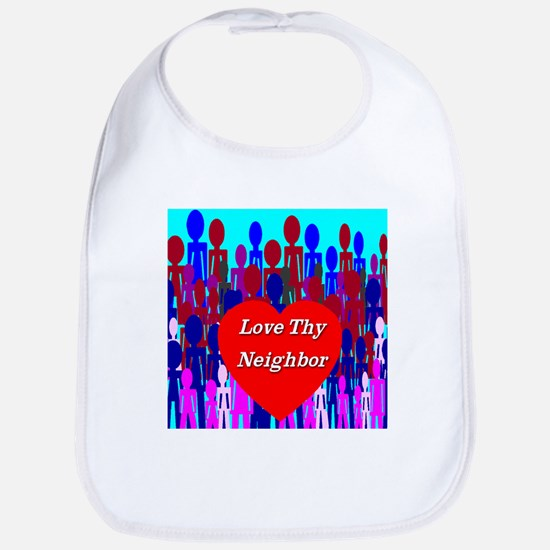 Love Thy Neighbor Bib