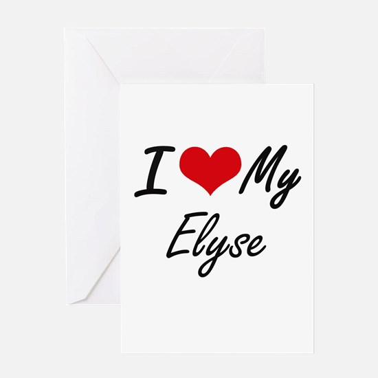 I love my Elyse Greeting Cards