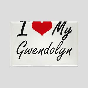 I love my Gwendolyn Magnets