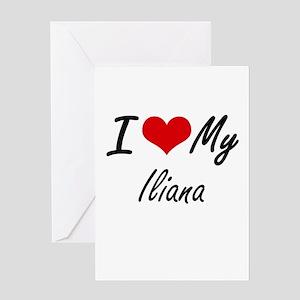 I love my Iliana Greeting Cards
