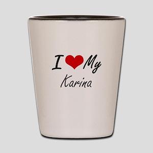 I love my Karina Shot Glass