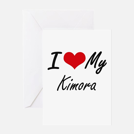 I love my Kimora Greeting Cards