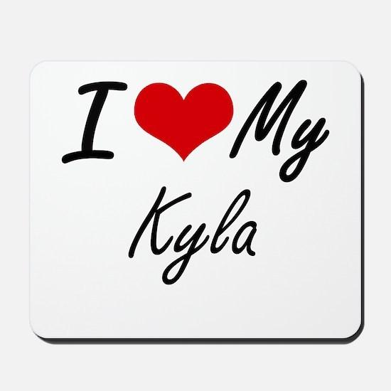 I love my Kyla Mousepad