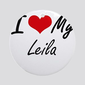 I love my Leila Round Ornament