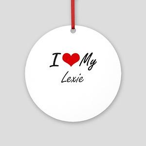 I love my Lexie Round Ornament
