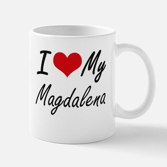 I love my Magdalena Mugs