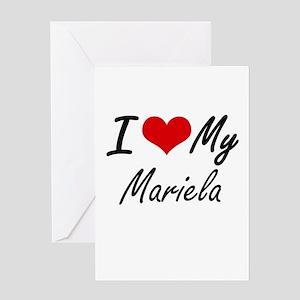 I love my Mariela Greeting Cards