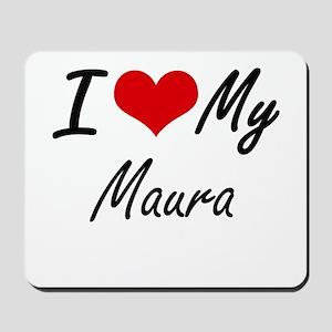 I love my Maura Mousepad