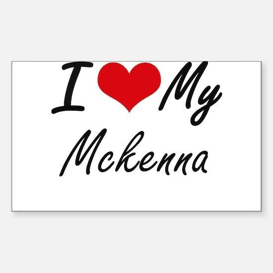 I love my Mckenna Decal
