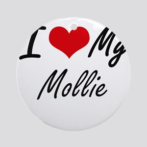 I love my Mollie Round Ornament