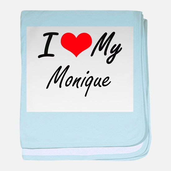 I love my Monique baby blanket