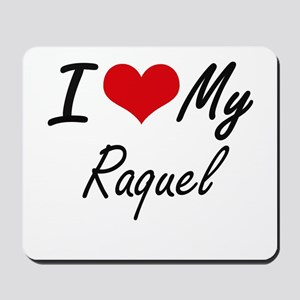 I love my Raquel Mousepad
