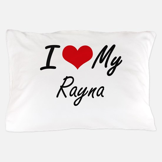 I love my Rayna Pillow Case