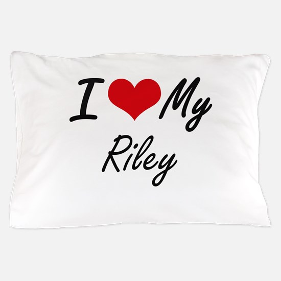 I love my Riley Pillow Case