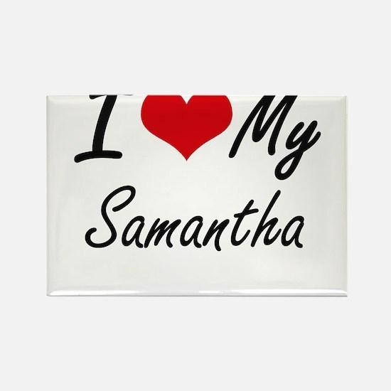 I love my Samantha Magnets