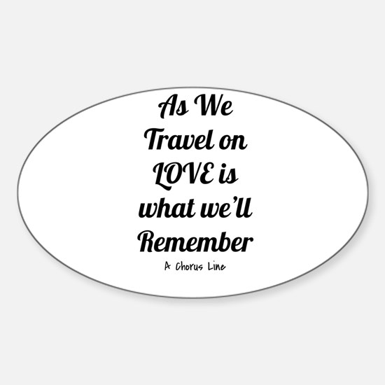 Love's what we'll remember- A Chorus Line Decal