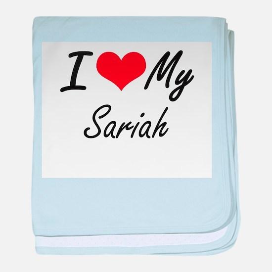 I love my Sariah baby blanket