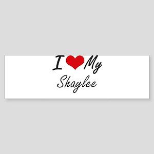 I love my Shaylee Bumper Sticker