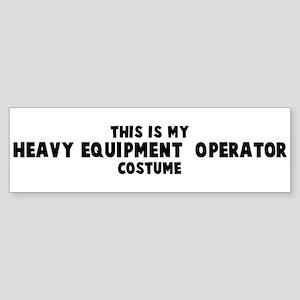 Heavy Equipment Operator cos Bumper Sticker