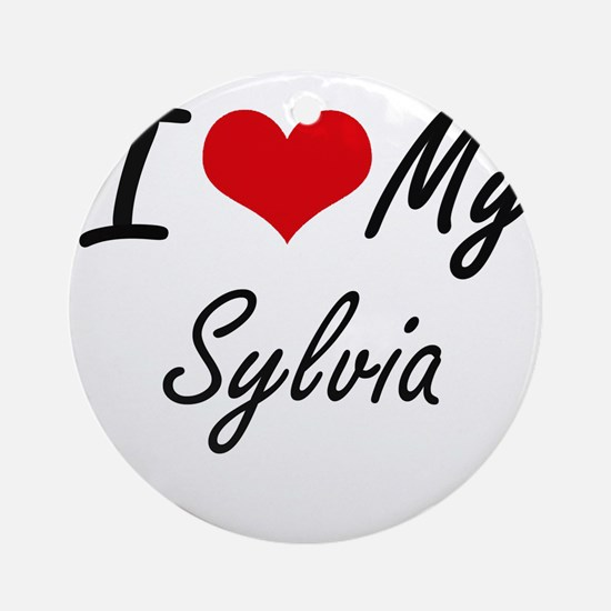 I love my Sylvia Round Ornament