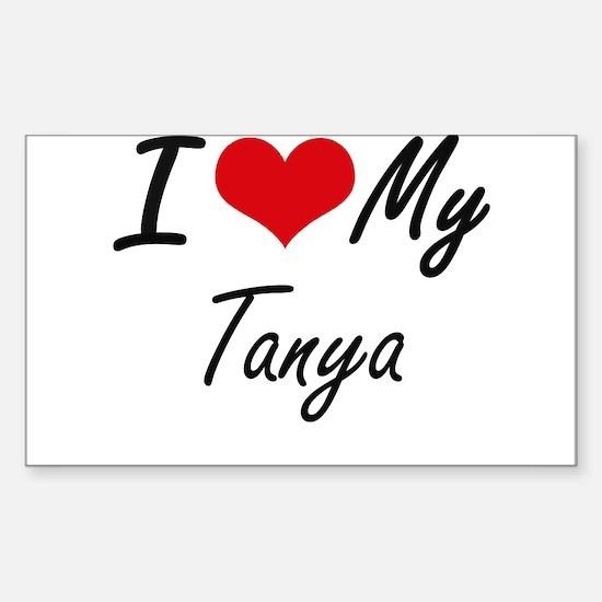 I love my Tanya Decal
