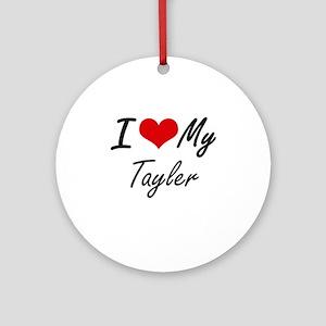 I love my Tayler Round Ornament
